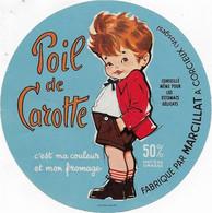 ETIQUETTE   DE  FROMAGE POIL DE CAROTTE MARCILLAT CORCIEUX VOSGES - Quesos