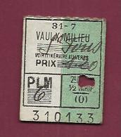 061220A - TICKET CHEMIN DE FER TRAMWAY - FRANCE VAULX MILIEU 31-7 1,20 PLM 6 310133 - Europe