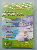Gravez Vos CD, SCVD, DVD - Formation Multimédia Interactive/ PC CD-ROM - CD