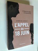 Edition Flammarion    L'APPEL DU 18 JUIN  Aurélien LUMEAU 347 Pages - 2020 Comme Neuf - Geschiedenis