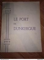LE PORT DE DUNKERQUE 1945 - 1955- 145 Pages - Sin Clasificación