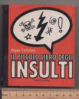 IL PICCOLO LIBRO DEGLI INSULTI # Beppe Cottafavi # Mondadori # 2000, 143 Pagine, I^ Edizione - Unclassified