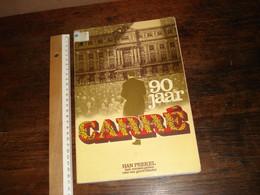 90 JAAR CARRE ....VEEL INFO EN MOOIE AFBEELDINGEN ! _____ ( Kast ) - Theatre