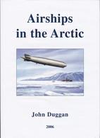 Airships In The Arctic - Wie Neu - Trasporti