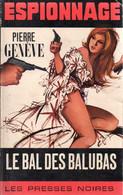 Le Bal Des Balubas Par Pierre Genève - Espionnage Presses Noires N°128 (illustration : James Hodges ) - Les Presses Noires