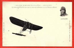 GRANDE SEMAINE D'AVIATION. SOUVENIR. Le Célèbre CATTANEO Participe Au Concours De Hauteur Sur Son Monoplan Blériot. - Airmen, Fliers