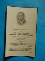 GENEALOGIE FAIRE PART DECES NOBLESSE COMTE DE LA CELLE DE CHATEAUCLOS  1938 - Avvisi Di Necrologio