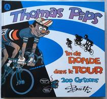 Buth - GESIGNEERD - SIGNÉ - Thomas Pips - In De Ronde - Dans Le Tour - 200 Cartoons - Tour De France 1947-1982 -  1994 - Signierte Bücher