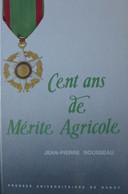 Jean-Pierre Rousseau - Cent Ans De Mérite Agricole / éd. Presses Universitaires De Nancy - 1988 - Autres