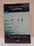La Pell Freda. Albert Sánchez Piñol. Edicions La Campana. Any 2004. 307 Pàgines. - Romanzi
