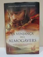 La Venjança Dels Almogàvers. La Gran Novel·la De La Companyia Catalana D'Orient. Ramon Gasch I Andreu González. 2015. - Romanzi