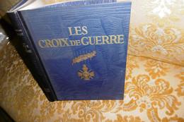 BEAU CARTONNAGE 14-18 : Les CROIX De GUERRE Par R.Christian-Forgé , 1936 - 1901-1940