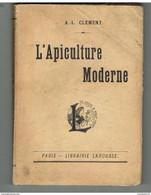 L'APICULTURE MODERNE - A.L. CLEMENT - LE ROLE DES ABEILLES - LE MOBILISME - LA RUCHE - LES CADRES - LE RUCHER ETC .... - Wissenschaft