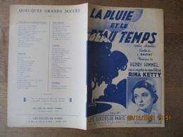 LA PLUIE ET LE BEAU TEMPS CREEE SUR DISQUE PATHE PAR RINA KETTY PAROLES DE LOUIS SAUVAT MUSIQUE DE HENRY HIMMEL - Partitions Musicales Anciennes