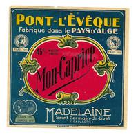 ETIQUETTE De FROMAGE.. PONT L'EVEQUE.PAYS D'AUGE. Mon Caprice.. MADELAINE à SAINT GERMAIN De LIVET ( Calvados 14) - Fromage