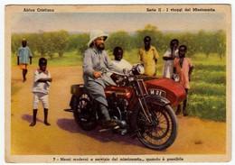 MEZZI MODERNI A SERVIZIO DEL MISSIONARIO... QUANDO E' POSSIBILE - MOTO, MOTORCYCLE - SIDECAR - Vedi Retro - Moto