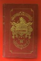 Le Petit Bonhomme. De Julie Gouraud. Ed Hachettes.1882. Collection Bibliothèque Rose Illustrée. 45 Gravures. - 1801-1900