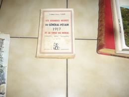 H. Carré  Les Grandes Heures Du Général Pétain - War 1914-18