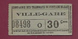 111220 - TICKET CHEMIN DE FER TRAM - Compagnie Des Tramways De FONTAINEBLEAU VILLE GARE 08498 30 Cmes - Europe