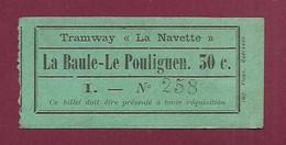 111220 - TICKET CHEMIN DE FER TRAM - Tramway LA NAVETTE LA BAULE LE POULIGUEN 30C N°258 I - Europa