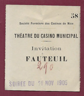 111220A - TICKET INVITATION FAUTEUIL 290 Théâtre Casino Municipal NICE Soirée 21 NOV 1905 Société Fermière Des Casinos - Toegangskaarten