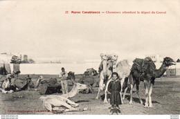 MAROC  CASABLANCA  Chameaux Attendant Le Départ Du Convoi   ..... - Casablanca