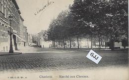CHARLEROI - Marché Aux Chevaux - Charleroi