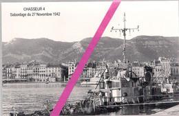 """LE  CHASSEUR  4  """"  SABORDAGE DE LA FLOTTE FRANCAISE LE 27 NOVEMBRE 1942  DANS LE PORT DE TOULON * - Guerra 1939-45"""