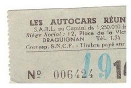TICKET -LES AUTOCARS REUNIS  DRAGUIGNAN N°006424    CORRESPONDANCE SNCF - Europe