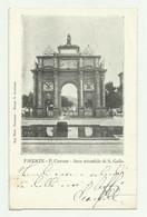 FIRENZE - P.CAVOUR - ARCO TRIONFALE DI S.GALLO   VIAGGIATA FP - Firenze