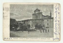 FIRENZE PIAZZA S.MARCO E MONUMENTO AL GENERALE FANTI 1905  VIAGGIATA   FP - Firenze