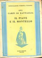 Sui Campi Di Battaglia Il Piave E Il Montello - Weltkrieg 1914-18