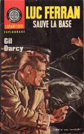 Luc Ferran Sauve La Base Par Gil Darcy - Arabesque Espionnage N°445 - Couverture : Jef De Wulf - Editions De L'Arabesque