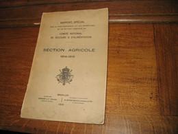 TOP ! Rapport Spécial - Comité National De Secours & D'Alimentation - Section Agricole 1914/1919 - Guerre 14/18 - War 1914-18