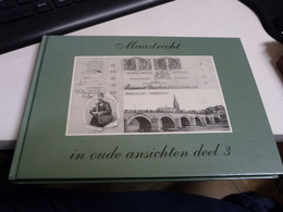 ***  MAASTRICHT ***  -  In Oude Ansichten Deel 3 - Maastricht