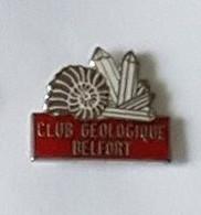 Pin's  Ville, CLUB  GEOLOGIQUE  BELFORT  ( 90 ) - Otros