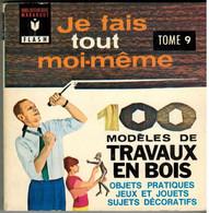 Marabout Flash N°208 - Je Fais Tout Moi-même - Tome 9 - 100 Modèles De Travaux En Bois (1965) - Bricolage / Tecnica