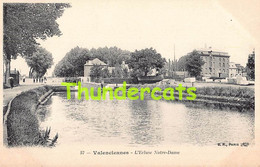 CPA 59 VALENCIENNES ECLUSE NOTRE DAME - Valenciennes