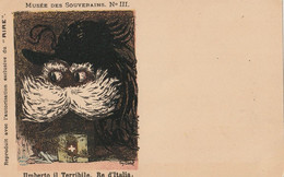 CARTE POSTALE ORIGINALE ANCIENNE : UMBERTO IL TERRIBILE , RE D'ITALIA MUSEE DES SOUVERAINS N°III AUTORISATION DU RIRE - Royal Families