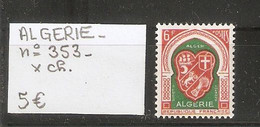 ALGERIE  N° 353  X Charnière  SCAN R/V - Unused Stamps