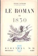 Histoire-Le Roman De 1830 (Révolution-Naissance De La Belgique)-Pierre Nothomb-Collection Durendal-1950- - Geschichte