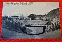 CHARLEROI  -  Exposition 1911  -  Un Pont Dans Les Jardins Du Ravin - Charleroi