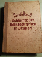 Geschichte Der Volksdeutschen In Belgien // Heinrich Bischoff - 5. World Wars