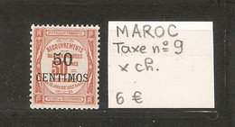 MAROC  .  TAXE 9    X Charnière  .  SCAN R/V - Postage Due