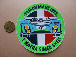 STICKER  24 H   DU MAND  1973   1 MATRA SIMCA SHELL - Stickers