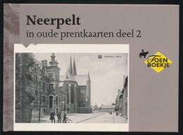 NEERPELT IN OUDE PRENTKAARTEN DEEL 2   BOEKJE VOL  AFBEELDINGEN EN IN MOOIE STAAT  ZIE AFBEELDINGEN - Neerpelt