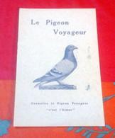 """Petit Livret Le Pigeon Voyageur """"Connaitre Le Pigeon Voyageur C'est L'aimer"""" Abbé Bailot - Animales"""