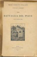 La Battaglia Del Piave  Giugno 1918 Comando Supremo Regio Esercito - Weltkrieg 1914-18