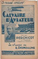 (Conf) Calvaire D' Aviateur , PERCHICOT , Paroles DOMMEL , Musique DESMOULINS - Noten & Partituren