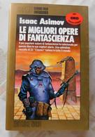 LE MIGLIORI OPERE DI FANTASCIENZA # ISAAC ASIMOV # Editrice Nord, 1987 # 350 Pag. # Cosmo - Classici Della Fantascienza - Te Identificeren